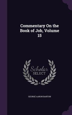 Commentary on the Book of Job, Volume 15