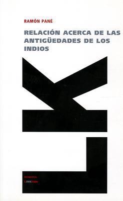Relacion Acerca de las Antiguedades de los Indios / Relationship on the Antiquities of the Indians