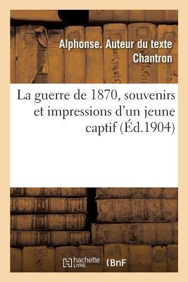 La Guerre de 1870, Souvenirs et Impressions d'un Jeune Captif