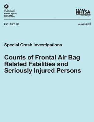 Counts of Frontal Air Bag Related Fatalities and Seriously Injured Persons