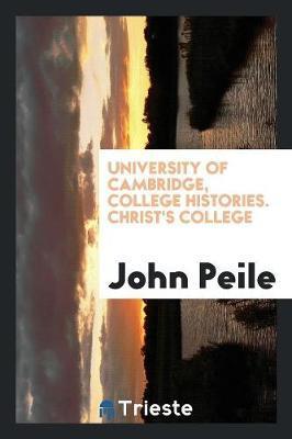 University of Cambridge, College Histories. Christ's College
