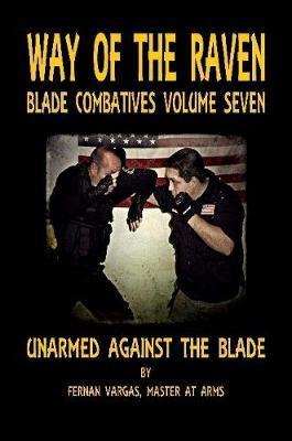 Way of the Raven Blade Combative Volume Seven