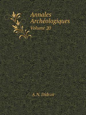 Annales Archeologiques Volume 20