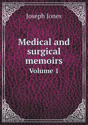 Medical and Surgical Memoirs Volume 1