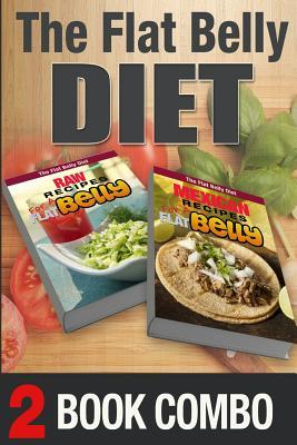 Mexican Recipes for a Flat Belly / Raw Recipes for a Flat Belly