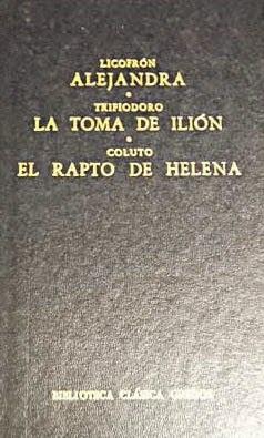 Alejandra; La toma de Ilión; El rapto de Helena
