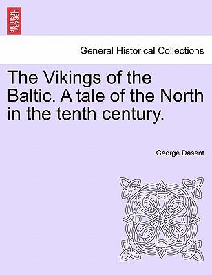 The Vikings of the Baltic. A tale of the North in the tenth century. Vol. III