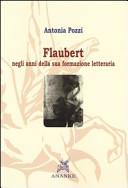 Flaubert negli anni della sua formazione letteraria (1830-1856)