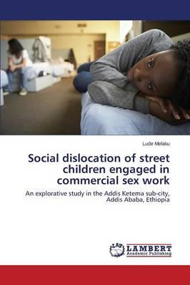 Social dislocation of street children engaged in commercial sex work
