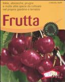 Frutta. Mele, albicocche, prugne e molte altre specie da coltivare nel proprio giardino o terrazzo