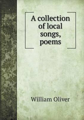 A Collection of Local Songs, Poems