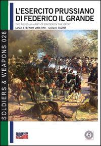 L'esercito prussiano di Federico il Grande-The prussian army of Frederick The Great. Ediz. italiana e inglese