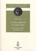 La storia pittorica di Luigi Lanzi. Arti, storia e musei nel Settecento