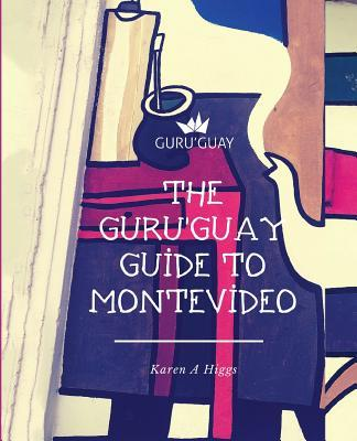 The Guru'guay Guide to Montevideo