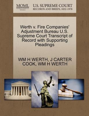 Werth V. Fire Companies' Adjustment Bureau U.S. Supreme Court Transcript of Record with Supporting Pleadings