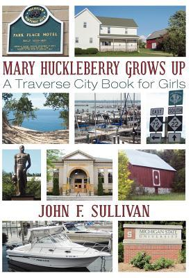 Mary Huckleberry Grows Up