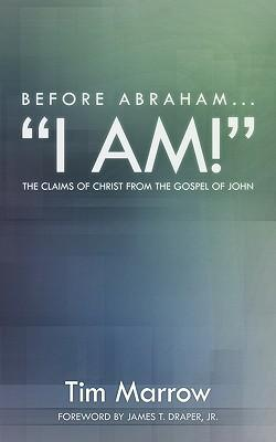 Before Abraham...i Am!