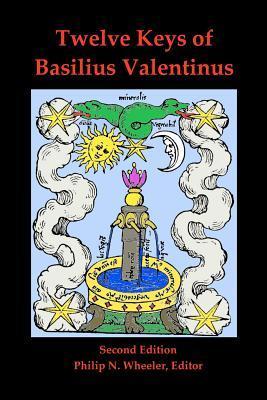 Twelve Keys of Basilius Valentinus