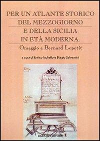 Per un atlante storico del Mezzogiorno e della Sicilia in eta moderna