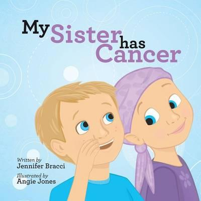 My Sister Has Cancer
