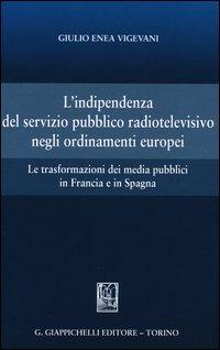 L'indipendenza del servizio pubblico radiotelevisivo negli ordinamenti europei. Le trasformazioni dei media pubblici in Francia e in Spagna