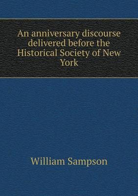 An Anniversary Discourse Delivered Before the Historical Society of New York