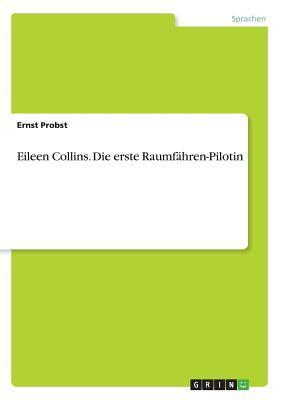 Eileen Collins. Die erste Raumfähren-Pilotin