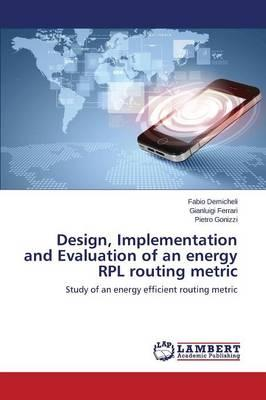 Design, Implementation and Evaluation of an energy RPL routing metric