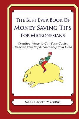 The Best Ever Book of Money Saving Tips for Micronesians