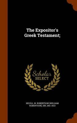 The Expositor's Greek Testament;