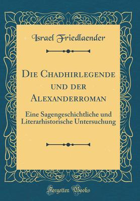 Die Chadhirlegende und der Alexanderroman