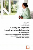 A Study on Cognitive Impairment and Dementia in Malaysi