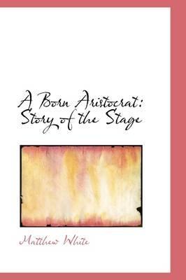 A Born Aristocrat