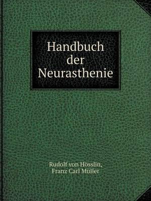 Handbuch Der Neurasthenie