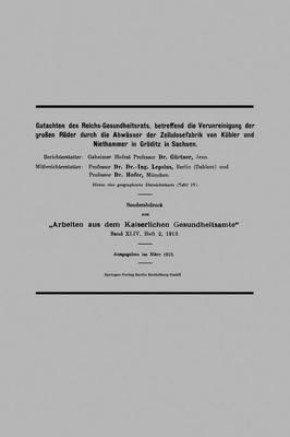 Gutachten des Reichs-Gesundheitsrats, Betreffend die Verunreinigung der Großen Röder Durch die Abwässer der Zellulosefabrik von Kübler und Niethammer in Gröditz in Sachsen