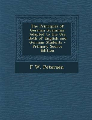 The Principles of German Grammar Adapted to the Use Both of English and German Students