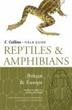 Reptiles and Amphibians of Britain and Europe