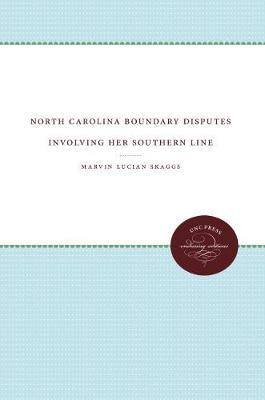 North Carolina Boundary Disputes Involving Her Southern Line