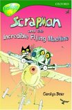 Oxford Reading Tree: Stage 12+: TreeTops: Scrapman and the Incredible Flying Machine: Scrapman and His Incredible Flying Machine