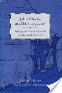 John Clarke and His Legacies