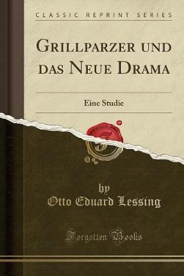 Grillparzer und das Neue Drama