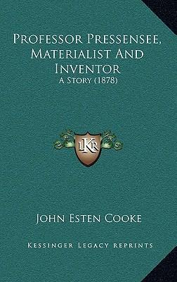 Professor Pressensee, Materialist and Inventor