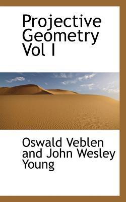 Projective Geometry Vol I