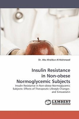 Insulin Resistance in Non-obese Normoglycemic Subjects