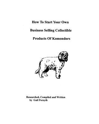 How to Start Your Own Business Selling Collectible Products of Komondors