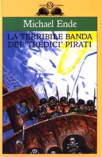 La terribile banda dei «tredici» pirati