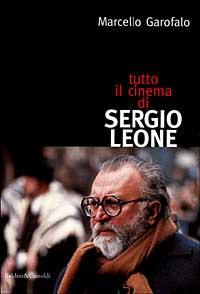 Tutto il cinema di Sergio Leone