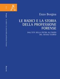 Le radici e la storia della professione forense. Dall'età della pietra all'inizio del secolo scorso