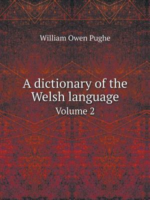 A Dictionary of the Welsh Language Volume 2