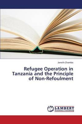 Refugee Operation in Tanzania and the Principle of Non-Refoulment